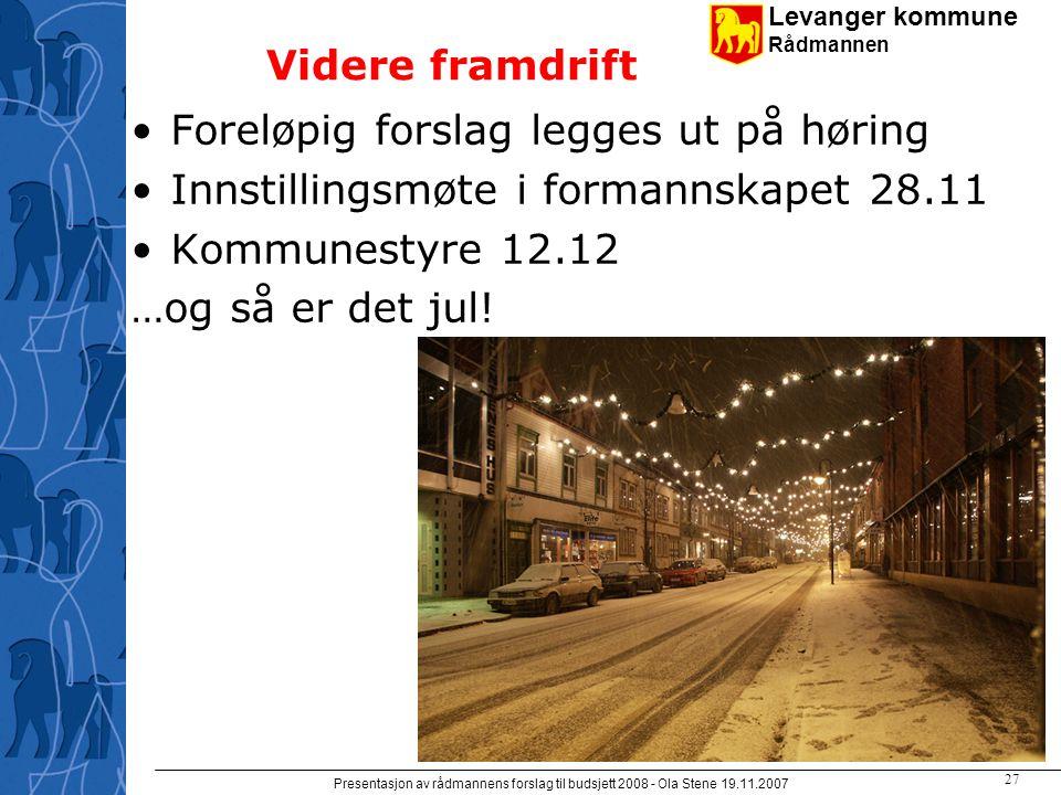 Levanger kommune Rådmannen Presentasjon av rådmannens forslag til budsjett 2008 - Ola Stene 19.11.2007 26 Kostra – budsjettert regnskapsresultat