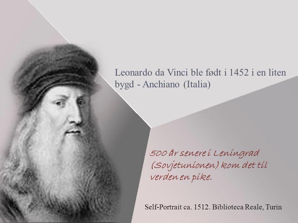 Leonardo da Vinci ble født i 1452 i en liten bygd - Anchiano (Italia) 500 år senere i Leningrad (Sovjetunionen) kom det til verden en pike.