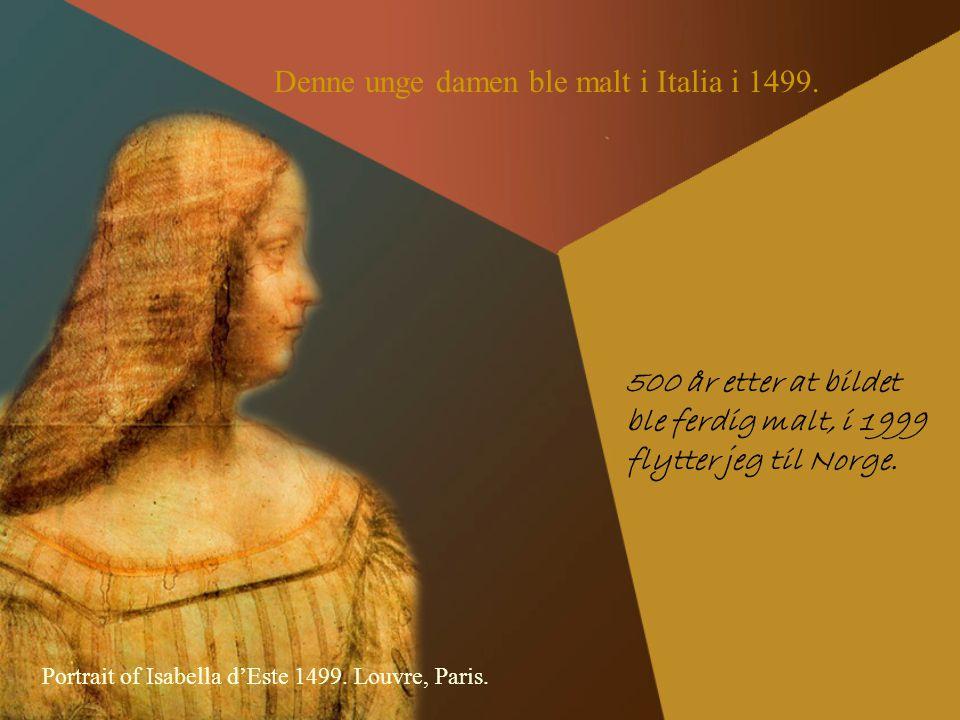 Denne unge damen ble malt i Italia i 1499.