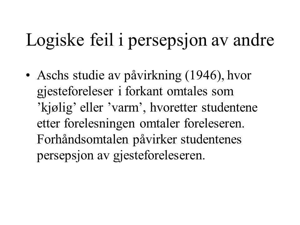 Logiske feil i persepsjon av andre Aschs studie av påvirkning (1946), hvor gjesteforeleser i forkant omtales som 'kjølig' eller 'varm', hvoretter studentene etter forelesningen omtaler foreleseren.
