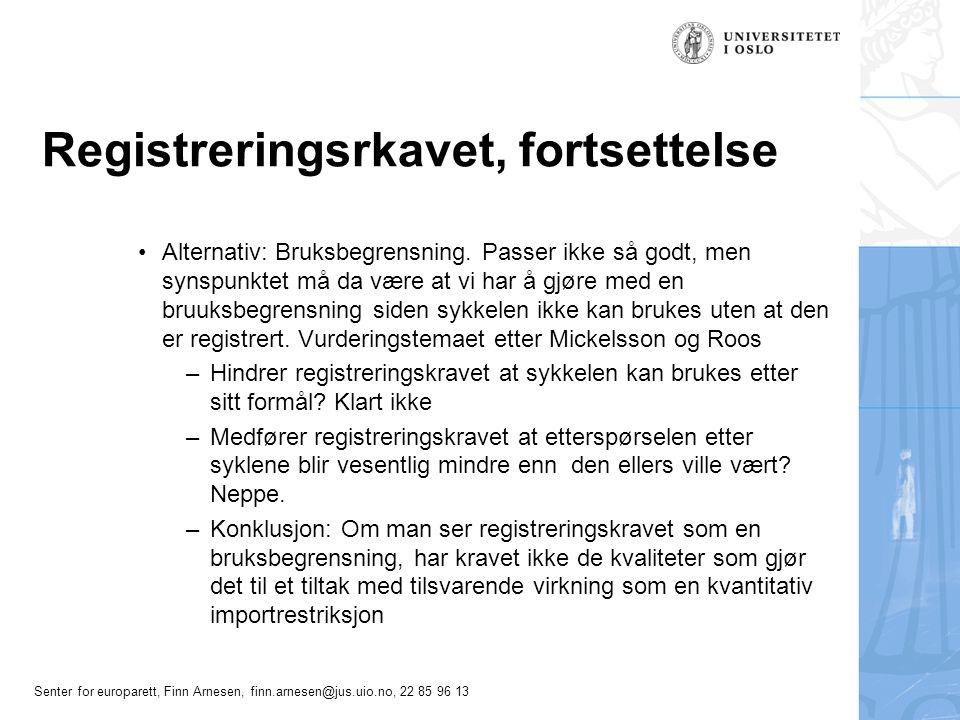 Senter for europarett, Finn Arnesen, finn.arnesen@jus.uio.no, 22 85 96 13 Registreringsrkavet, fortsettelse Alternativ: Bruksbegrensning. Passer ikke