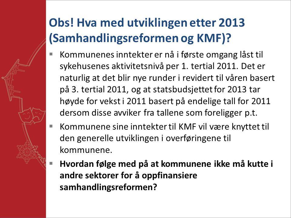 Obs. Hva med utviklingen etter 2013 (Samhandlingsreformen og KMF).