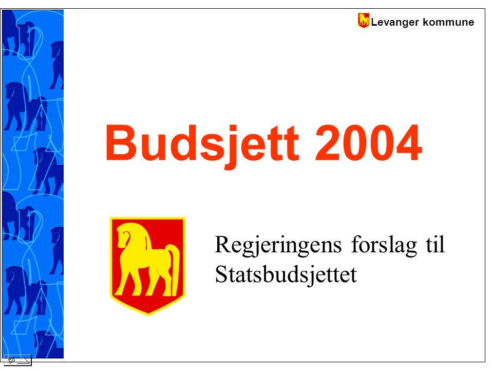 Levanger kommune Budsjett 2004 Regjeringens forslag til Statsbudsjettet