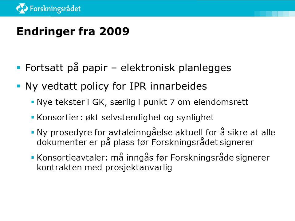 Endringer fra 2009  Fortsatt på papir – elektronisk planlegges  Ny vedtatt policy for IPR innarbeides  Nye tekster i GK, særlig i punkt 7 om eiendo