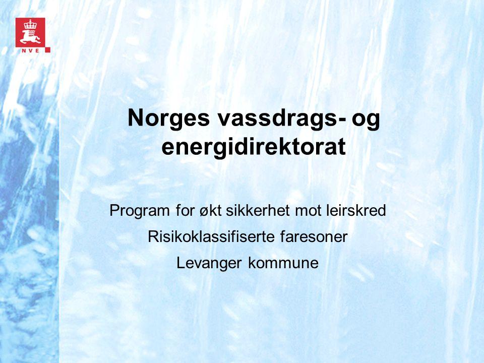 Norges vassdrags- og energidirektorat Program for økt sikkerhet mot leirskred Risikoklassifiserte faresoner Levanger kommune