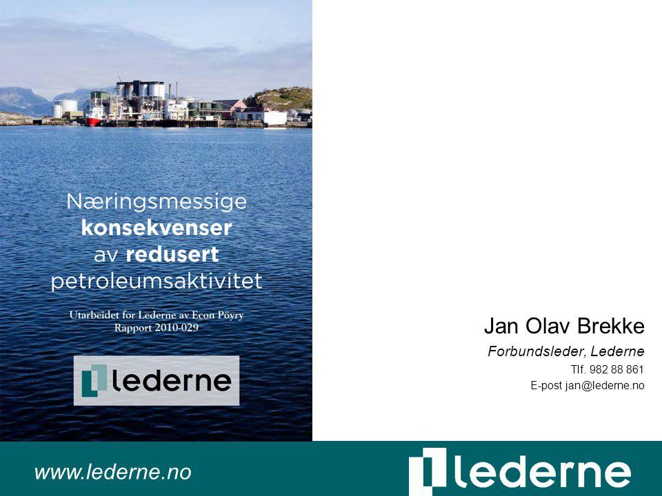 www.lederne.no Jan Olav Brekke Forbundsleder, Lederne Tlf. 982 88 861 E-post jan@lederne.no