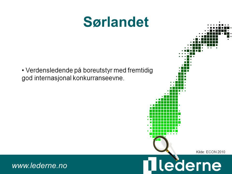 www.lederne.no Sørlandet Verdensledende på boreutstyr med fremtidig god internasjonal konkurranseevne.
