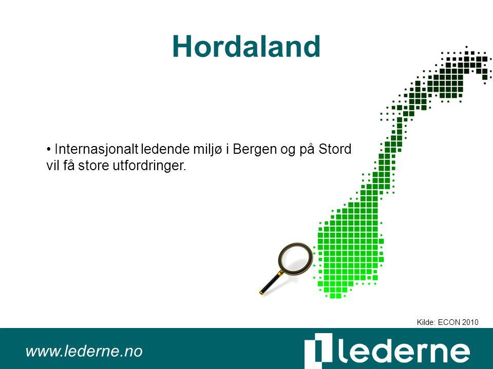 www.lederne.no Hordaland Internasjonalt ledende miljø i Bergen og på Stord vil få store utfordringer.