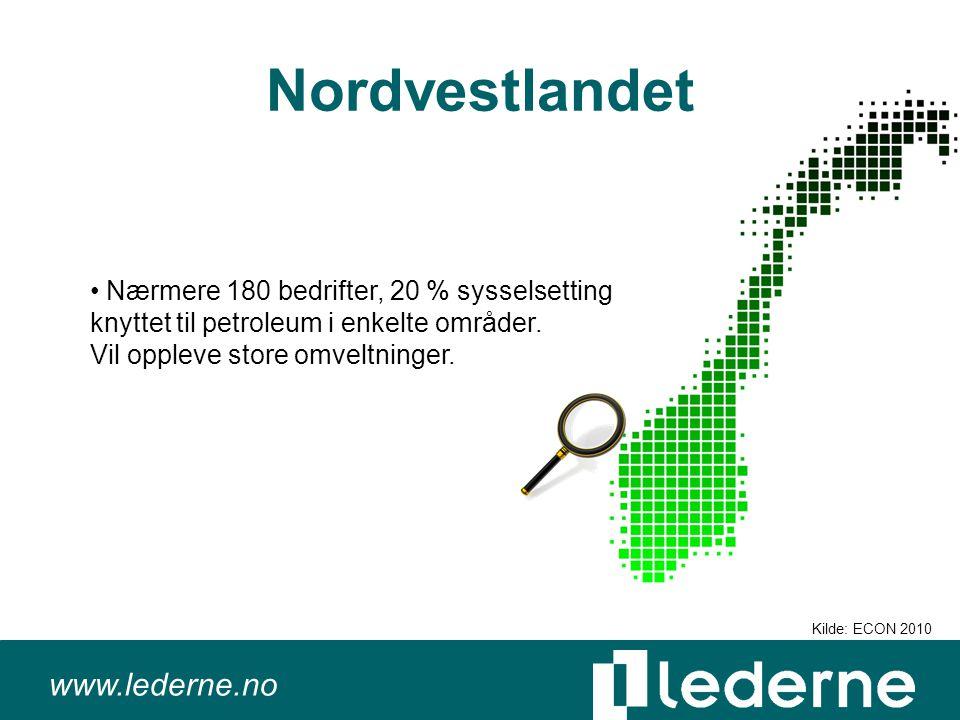 www.lederne.no Nordvestlandet Nærmere 180 bedrifter, 20 % sysselsetting knyttet til petroleum i enkelte områder.