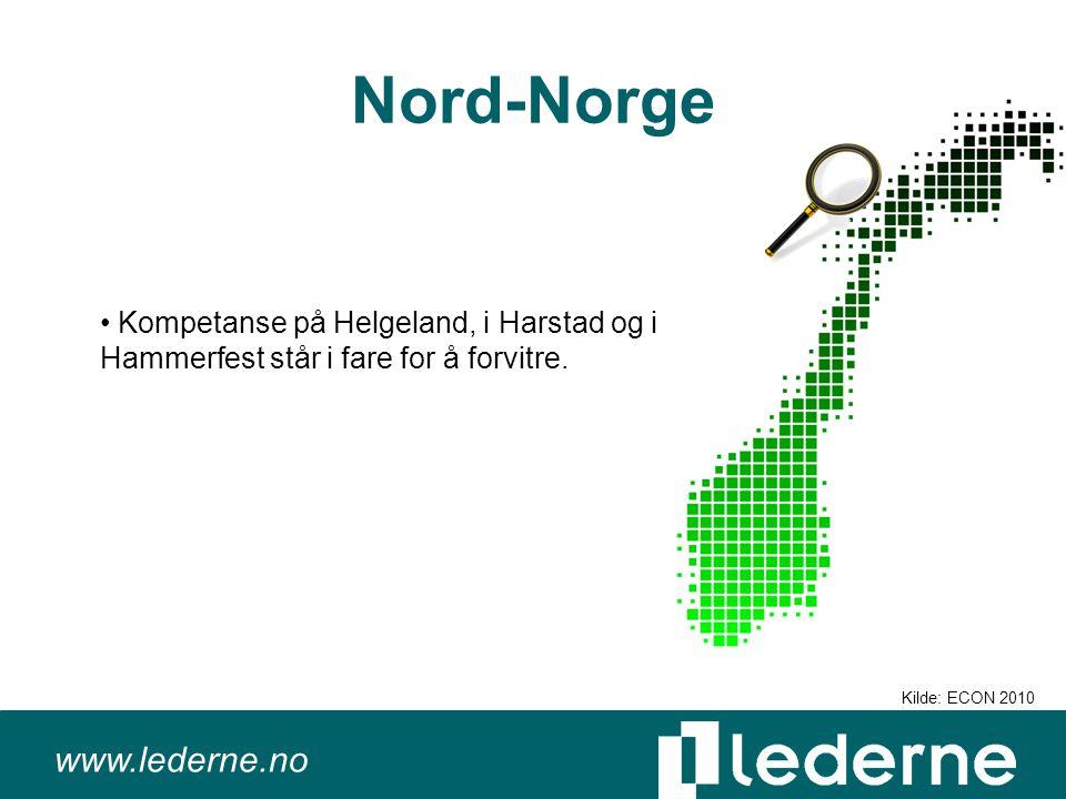 www.lederne.no Nord-Norge Kompetanse på Helgeland, i Harstad og i Hammerfest står i fare for å forvitre.