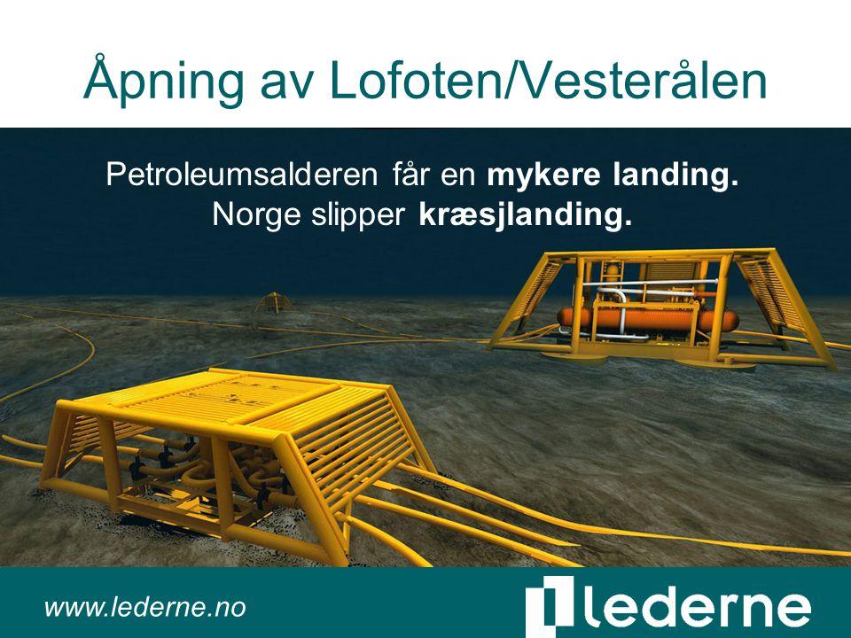 www.lederne.no Åpning av Lofoten/Vesterålen Petroleumsalderen får en mykere landing.