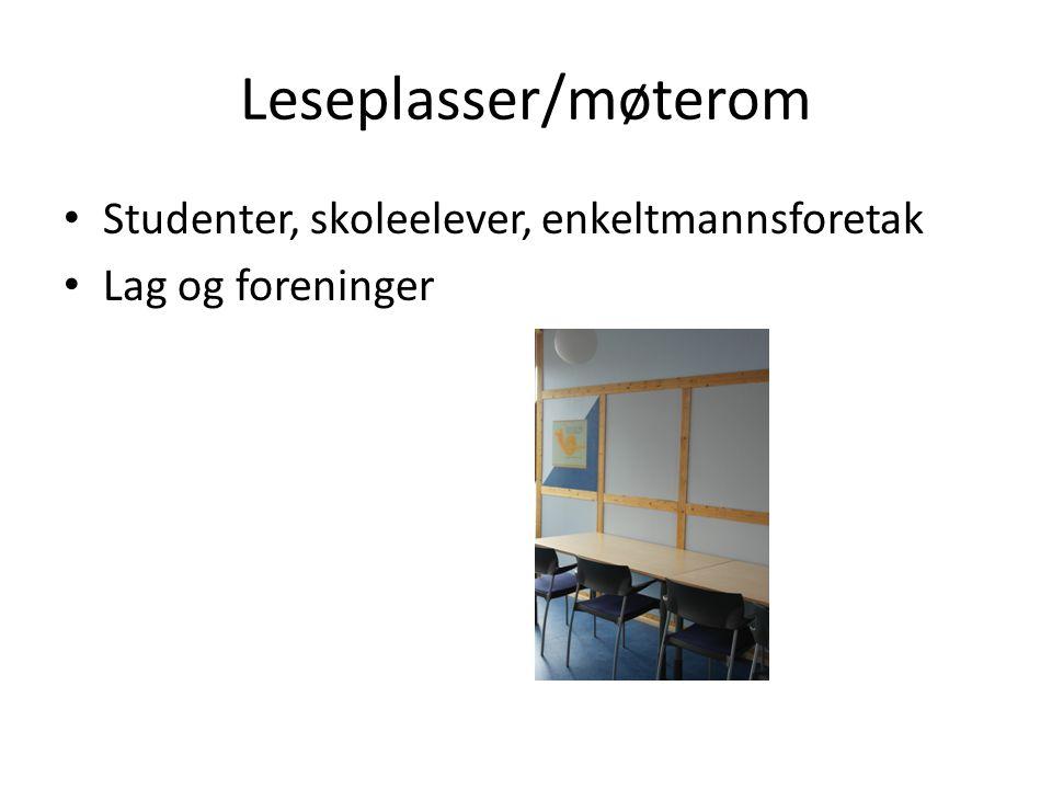 Leseplasser/møterom Studenter, skoleelever, enkeltmannsforetak Lag og foreninger