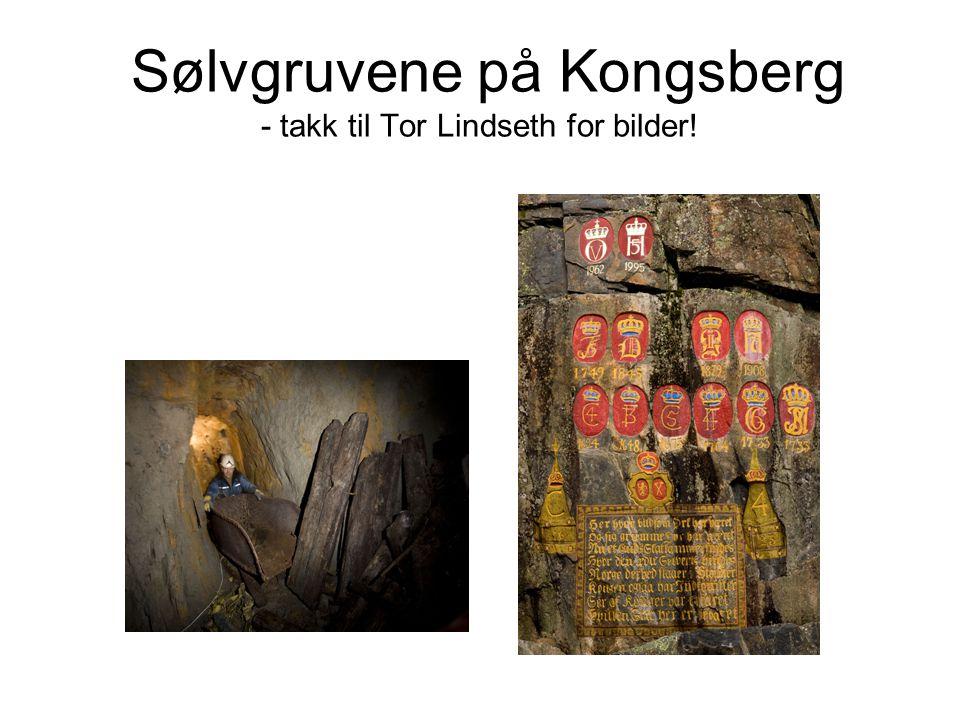 Sølvgruvene på Kongsberg - takk til Tor Lindseth for bilder!