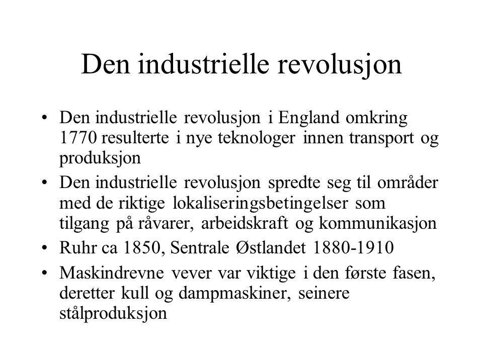 Den industrielle revolusjon Den industrielle revolusjon i England omkring 1770 resulterte i nye teknologer innen transport og produksjon Den industrie