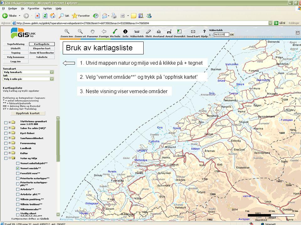 """Bruk av kartlagsliste 1. Utvid mappen natur og miljø ved å klikke på + tegnet 2. Velg """"vernet område**"""" og trykk på """"oppfrisk kartet"""" 3. Neste visning"""