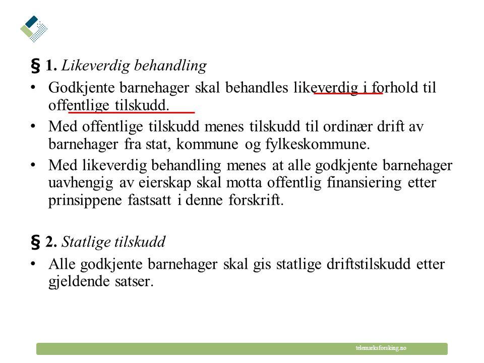 © Telemarksforsking telemarksforsking.no § 3.