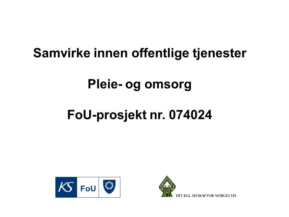 Samvirke innen offentlige tjenester Pleie- og omsorg FoU-prosjekt nr. 074024