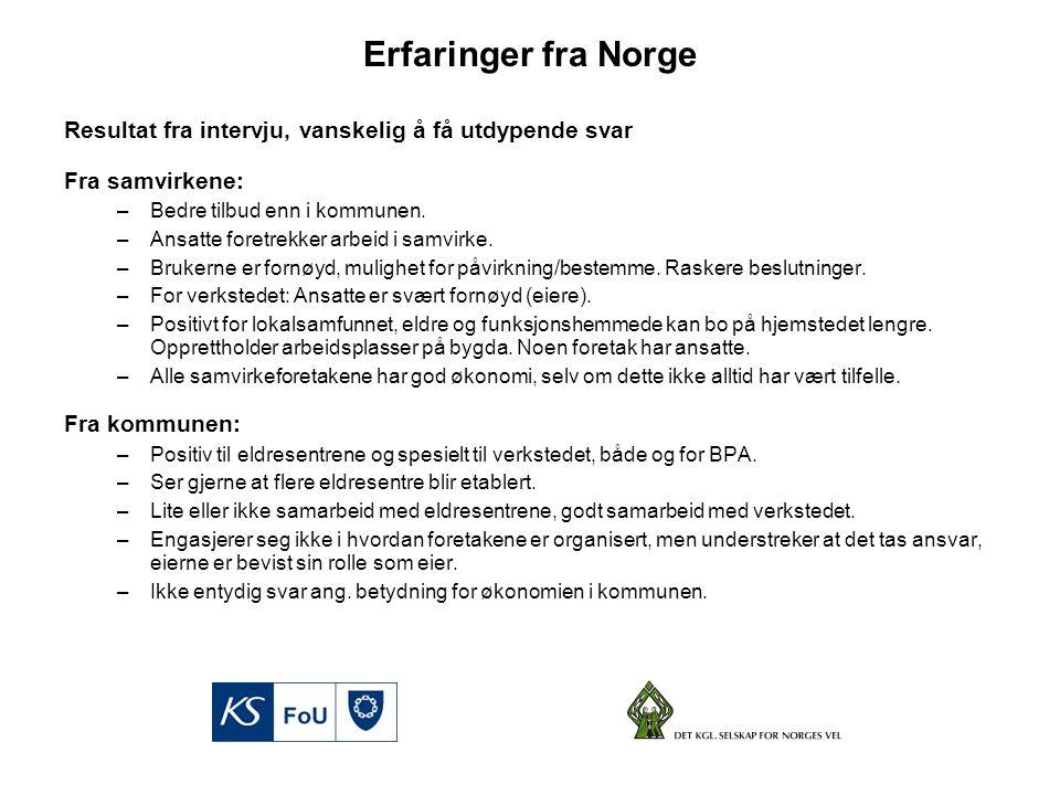 Erfaringer fra Norge Resultat fra intervju, vanskelig å få utdypende svar Fra samvirkene: –Bedre tilbud enn i kommunen.