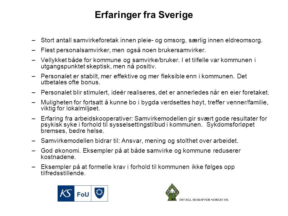 Erfaringer fra Sverige –Stort antall samvirkeforetak innen pleie- og omsorg, særlig innen eldreomsorg.