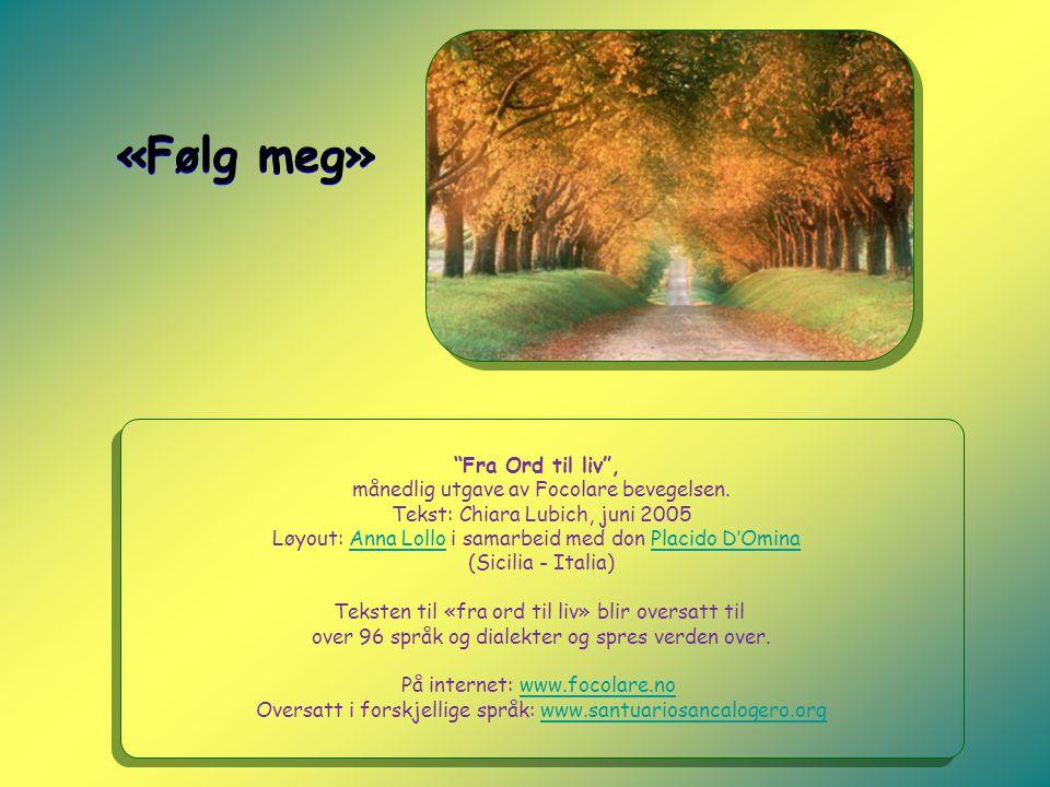 """""""Fra Ord til liv"""", månedlig utgave av Focolare bevegelsen. Tekst: Chiara Lubich, juni 2005 Løyout: Anna Lollo i samarbeid med don Placido D'OminaAnna"""