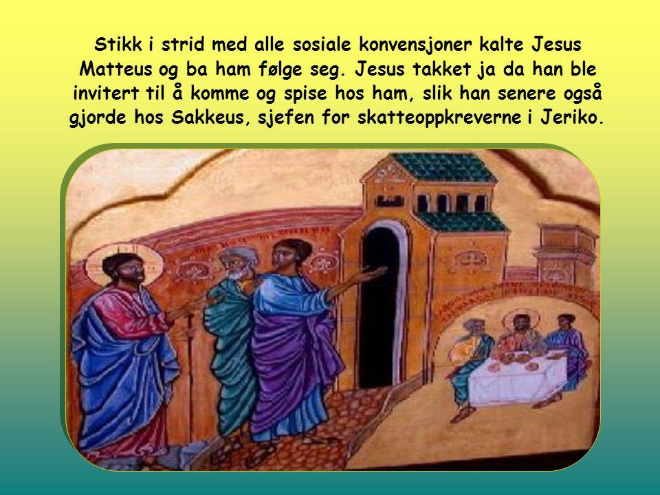 Stikk i strid med alle sosiale konvensjoner kalte Jesus Matteus og ba ham følge seg. Jesus takket ja da han ble invitert til å komme og spise hos ham,