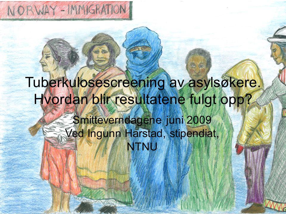Tuberkulosescreening av asylsøkere.Hvordan blir resultatene fulgt opp.