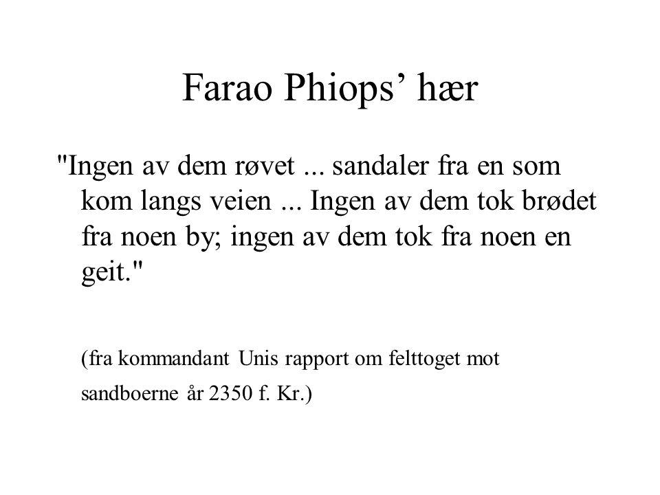 Farao Phiops' hær Ingen av dem røvet... sandaler fra en som kom langs veien...