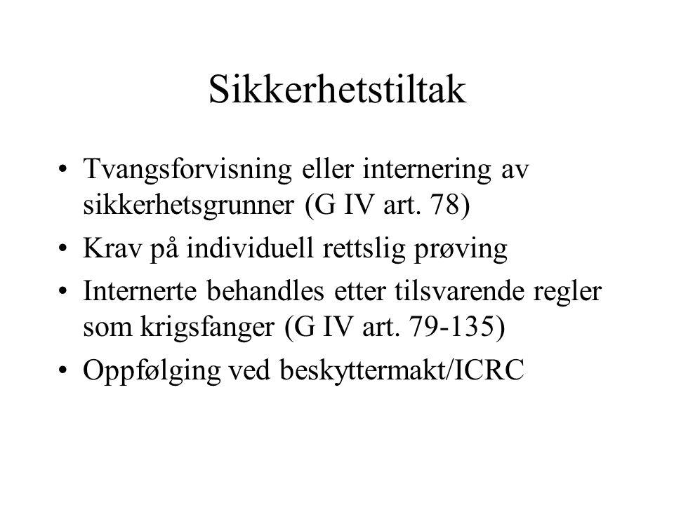 Sikkerhetstiltak Tvangsforvisning eller internering av sikkerhetsgrunner (G IV art.