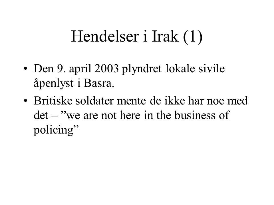 Hendelser i Irak (1) Den 9. april 2003 plyndret lokale sivile åpenlyst i Basra.
