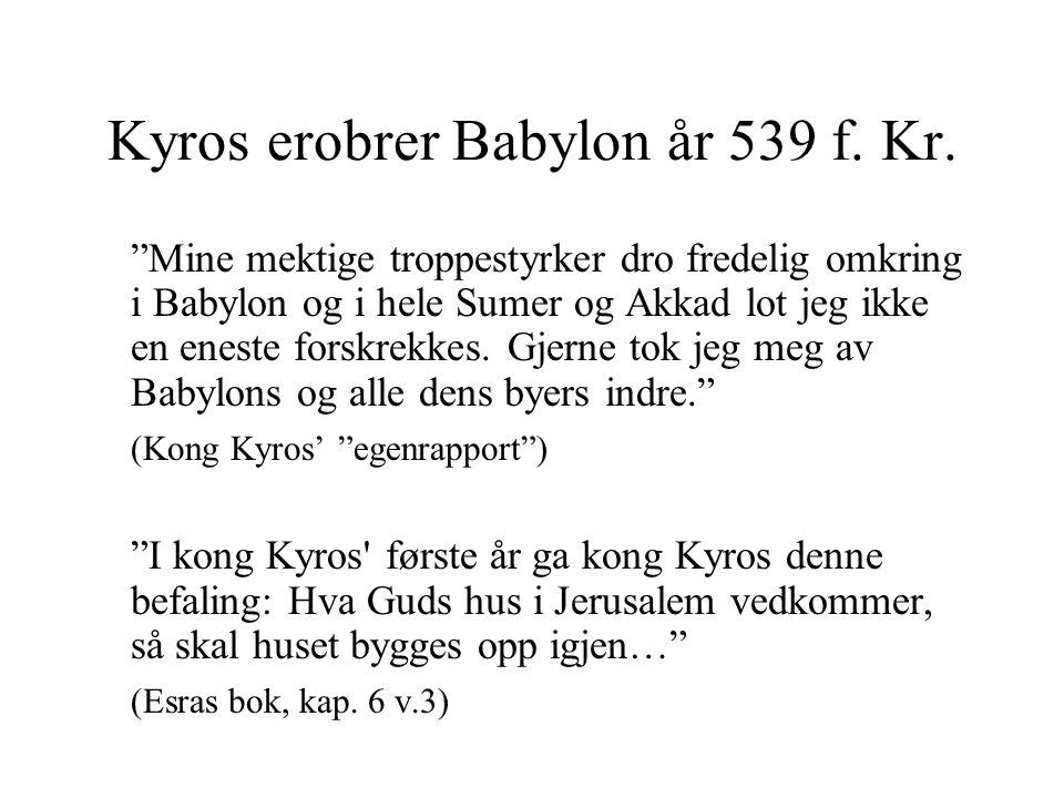 Kyros erobrer Babylon år 539 f. Kr.