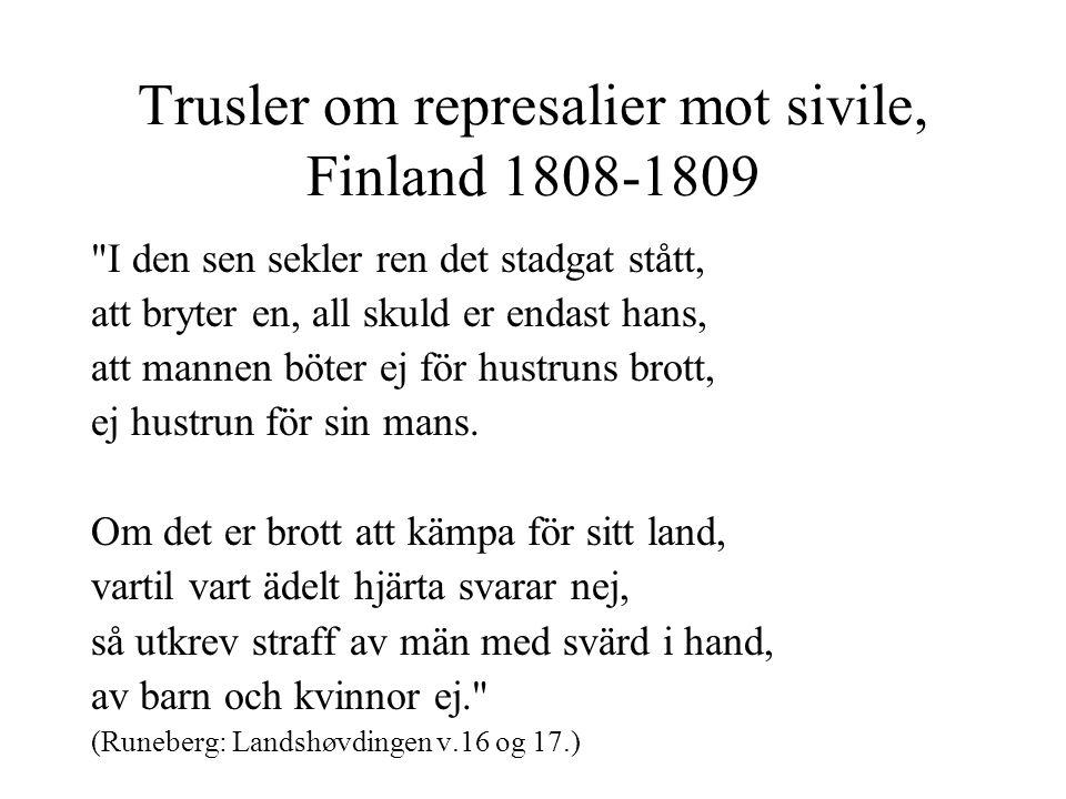 Trusler om represalier mot sivile, Finland 1808-1809 I den sen sekler ren det stadgat stått, att bryter en, all skuld er endast hans, att mannen böter ej för hustruns brott, ej hustrun för sin mans.