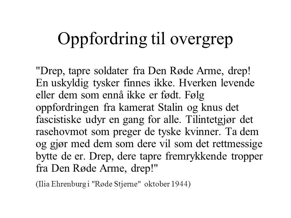 Oppfordring til overgrep Drep, tapre soldater fra Den Røde Arme, drep.