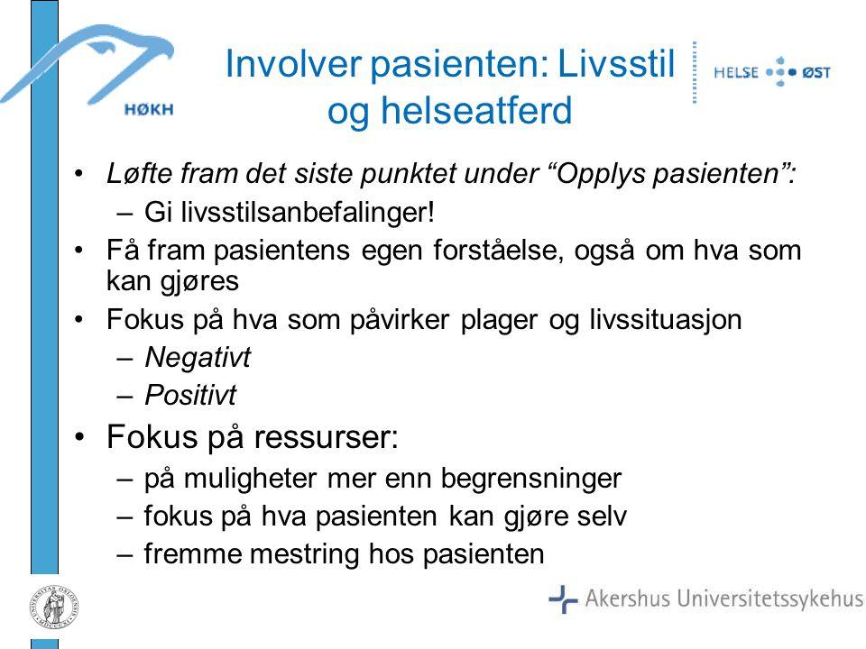"""Involver pasienten: Livsstil og helseatferd Løfte fram det siste punktet under """"Opplys pasienten"""": –Gi livsstilsanbefalinger! Få fram pasientens egen"""