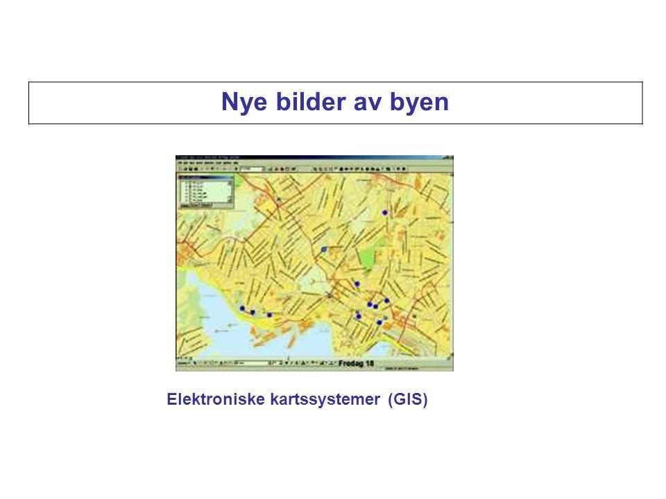 Nye bilder av byen Elektroniske kartssystemer (GIS)