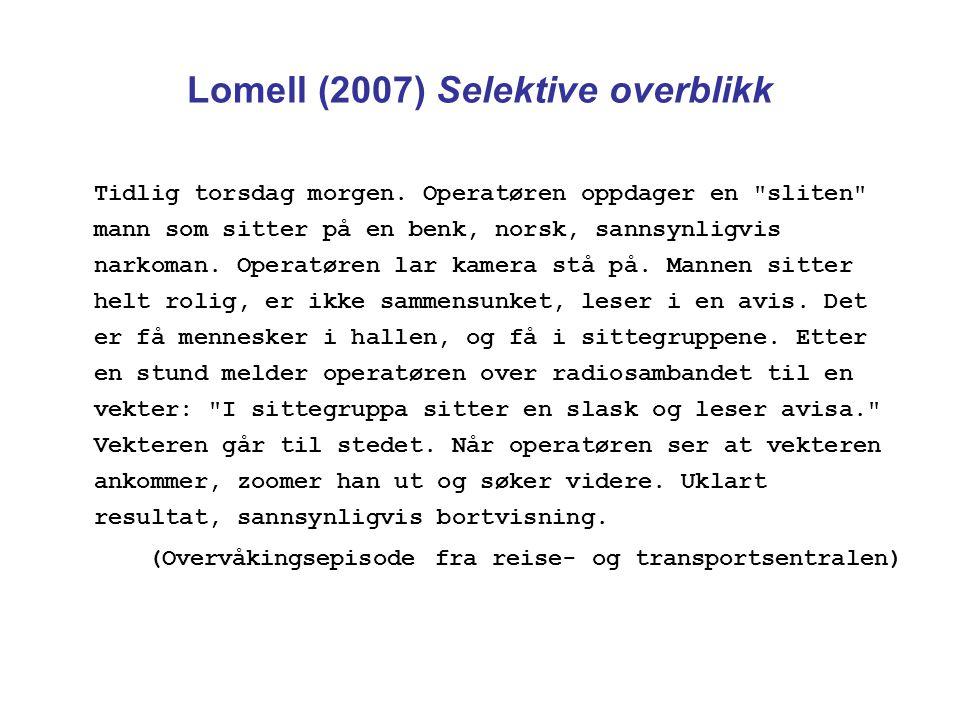 Lomell (2007) Selektive overblikk Tidlig torsdag morgen.