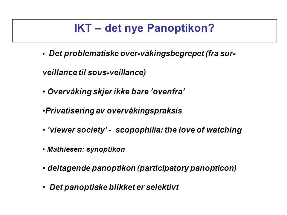 IKT – det nye Panoptikon.