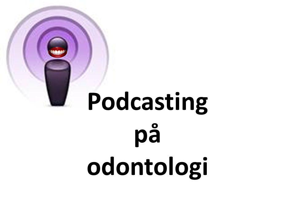Podcasting på odontologi
