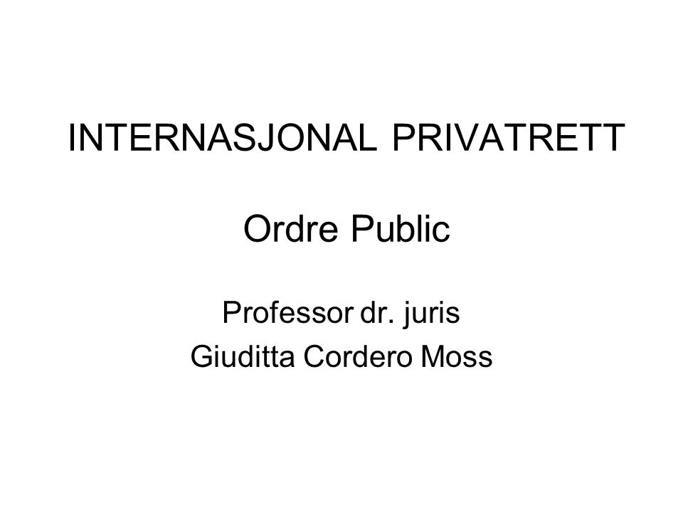 Ordre Public Kjøpslovvalgsloven § 6: – Ein framand rettsregel som ikkje er samhøveleg med ålmennskipnaden (l ordre public) her i riket, kan ikkje nyttast etter denne lova.