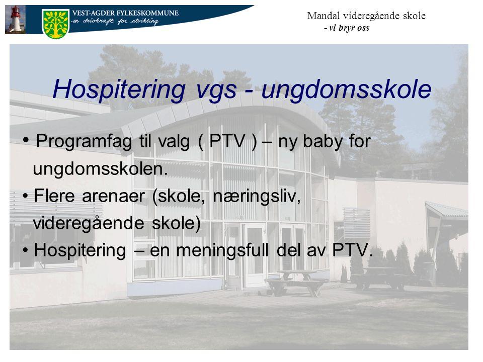 Mandal videregående skole - vi bryr oss Hospitering vgs - ungdomsskole Programfag til valg ( PTV ) – ny baby for ungdomsskolen.