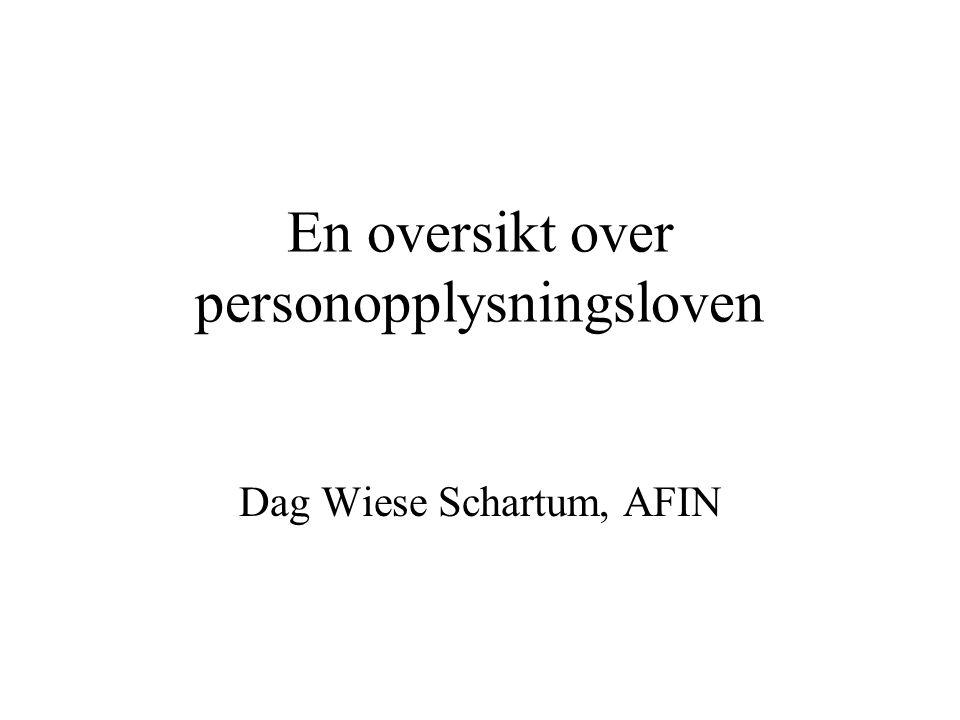 En oversikt over personopplysningsloven Dag Wiese Schartum, AFIN