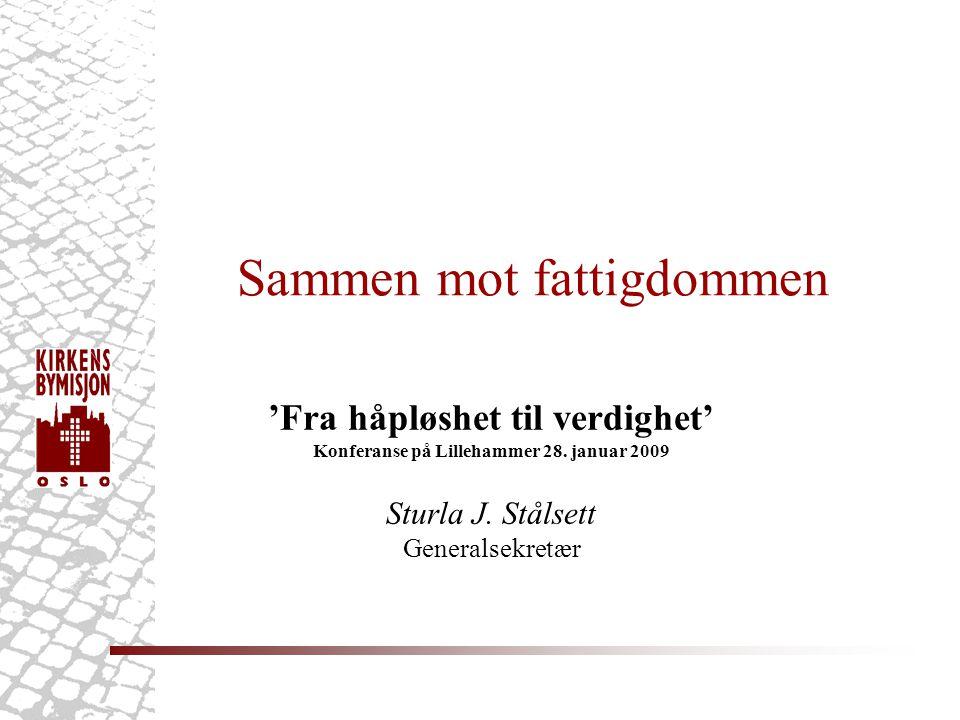 Sammen mot fattigdommen 'Fra håpløshet til verdighet' Konferanse på Lillehammer 28.