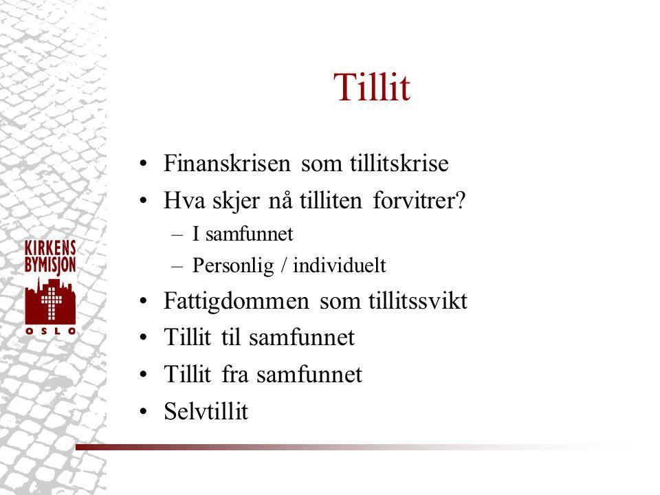 Tillit som menneskelig grunnfenomen Løgstrup: 'Spontan livsytring' Tillit kan ikke presteres Tillit kan ikke avkreves Tillit kan ikke kjøpes Men vilkårene for at tillit kan (gjen- )oppstå kan bygges Fattigdombekjempelse som tillitsbyggende tiltak