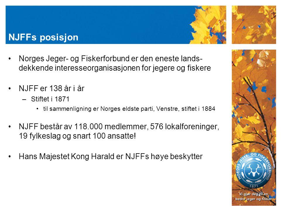 NJFFs posisjon Norges Jeger- og Fiskerforbund er den eneste lands- dekkende interesseorganisasjonen for jegere og fiskere NJFF er 138 år i år –Stiftet i 1871 til sammenligning er Norges eldste parti, Venstre, stiftet i 1884 NJFF består av 118.000 medlemmer, 576 lokalforeninger, 19 fylkeslag og snart 100 ansatte.