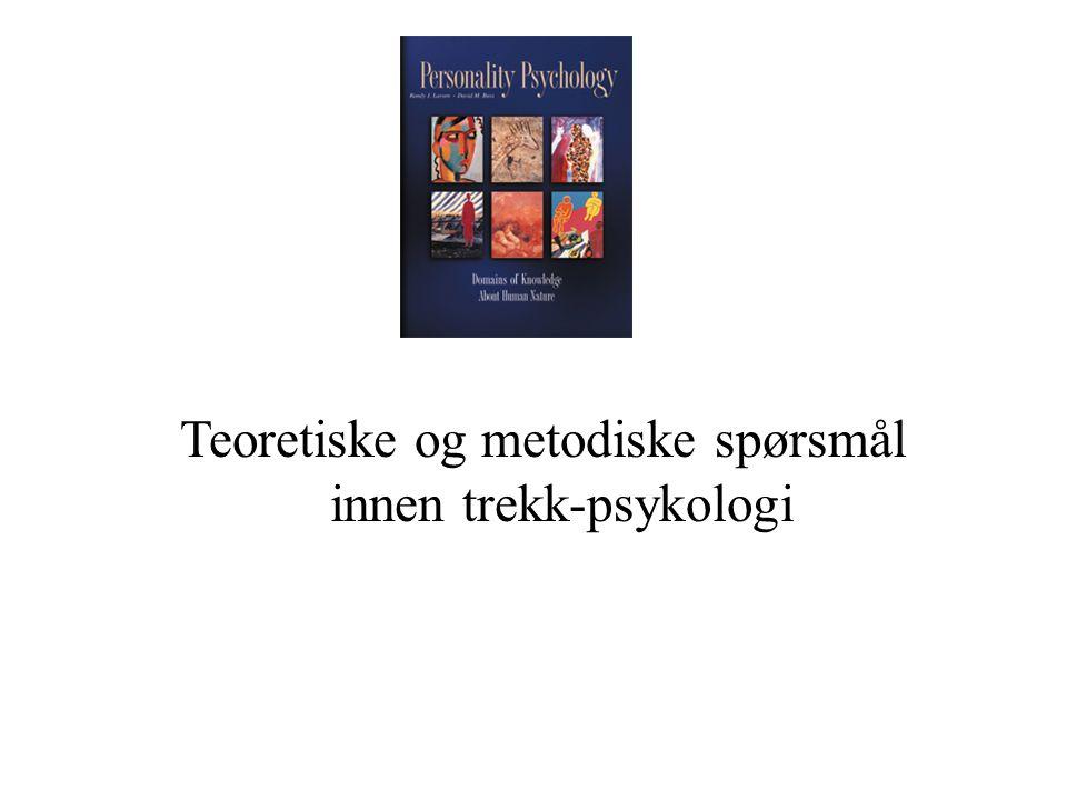 Teoretiske og metodiske spørsmål innen trekk-psykologi