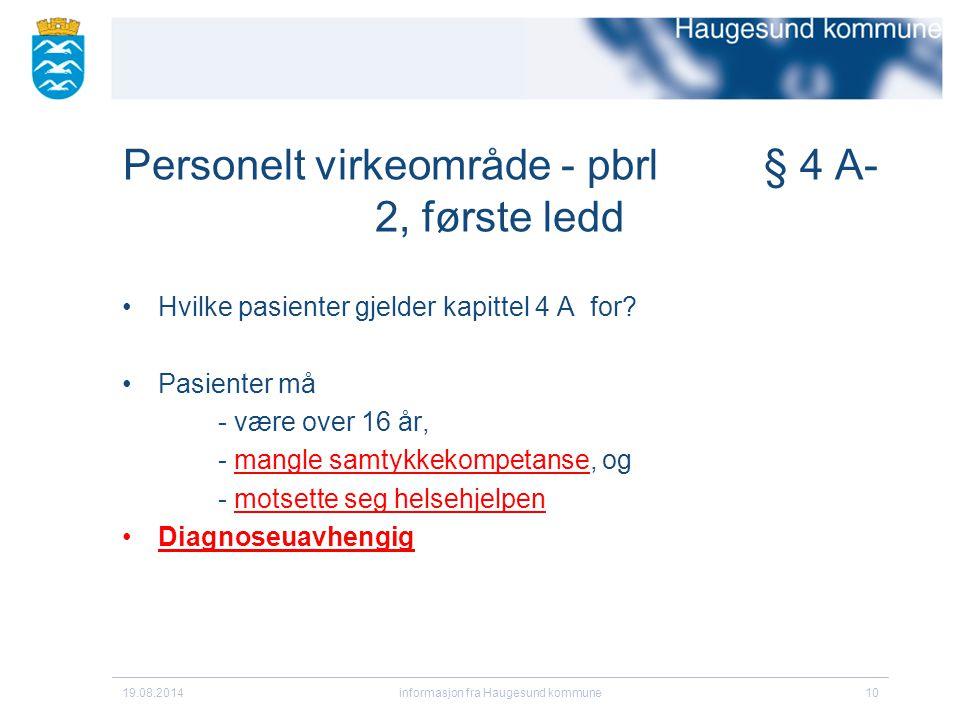 Personelt virkeområde - pbrl § 4 A- 2, første ledd Hvilke pasienter gjelder kapittel 4 A for.