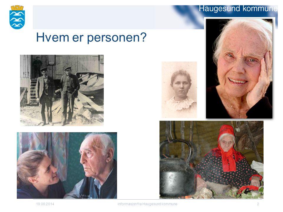 Hvem er personen? 19.08.2014informasjon fra Haugesund kommune2