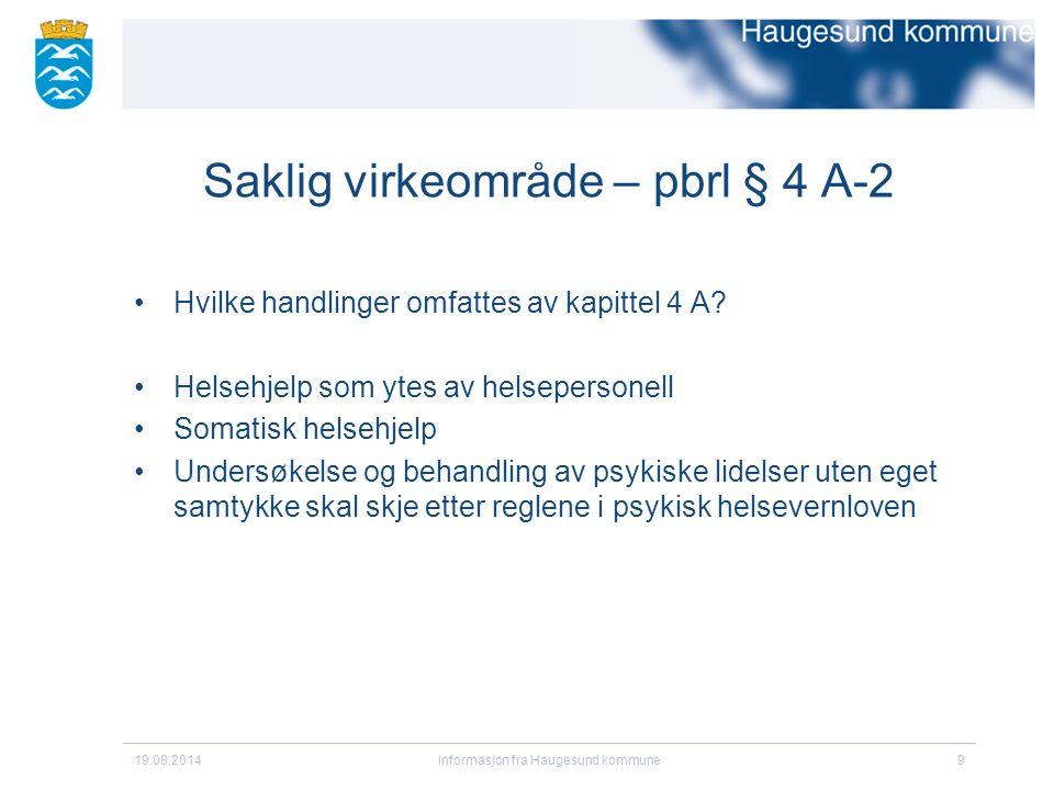 Saklig virkeområde – pbrl § 4 A-2 Hvilke handlinger omfattes av kapittel 4 A.