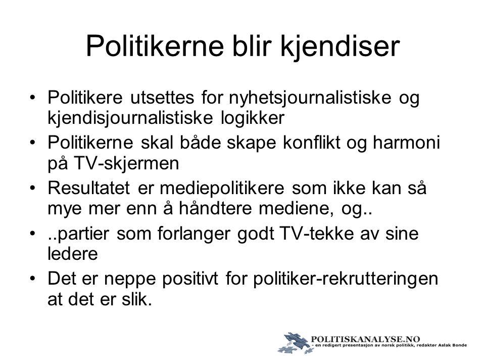 Politikerne blir kjendiser Politikere utsettes for nyhetsjournalistiske og kjendisjournalistiske logikker Politikerne skal både skape konflikt og harm