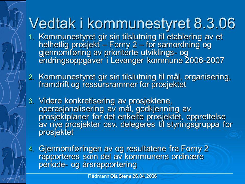 Ola Stene 26.04.2006 Rådmann Ola Stene 26.04.2006 Vedtak i kommunestyret 8.3.06 1. Kommunestyret gir sin tilslutning til etablering av et helhetlig pr