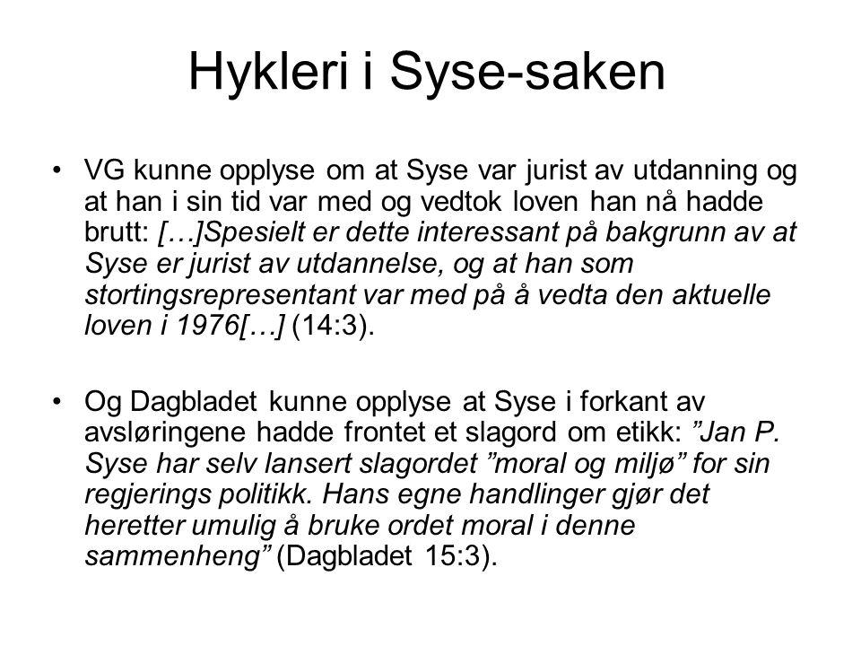 Hykleri i Syse-saken VG kunne opplyse om at Syse var jurist av utdanning og at han i sin tid var med og vedtok loven han nå hadde brutt: […]Spesielt e